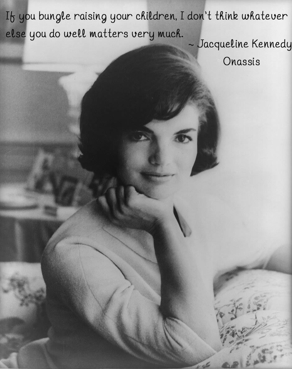 Jackie Kennedy Mother Quote Growing Your Baby
