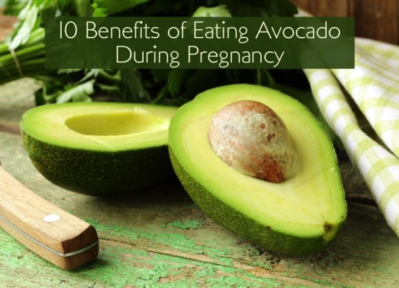 10 Benefits of Eating Avocado during Pregnancy