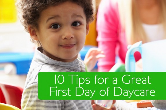 10 Tips for a Great First Day of Daycare