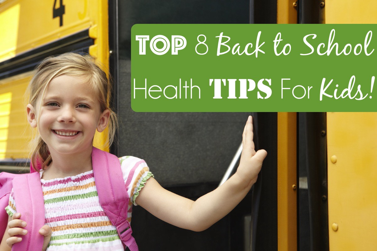 Top 8 Back to School Health Tips For Kids!