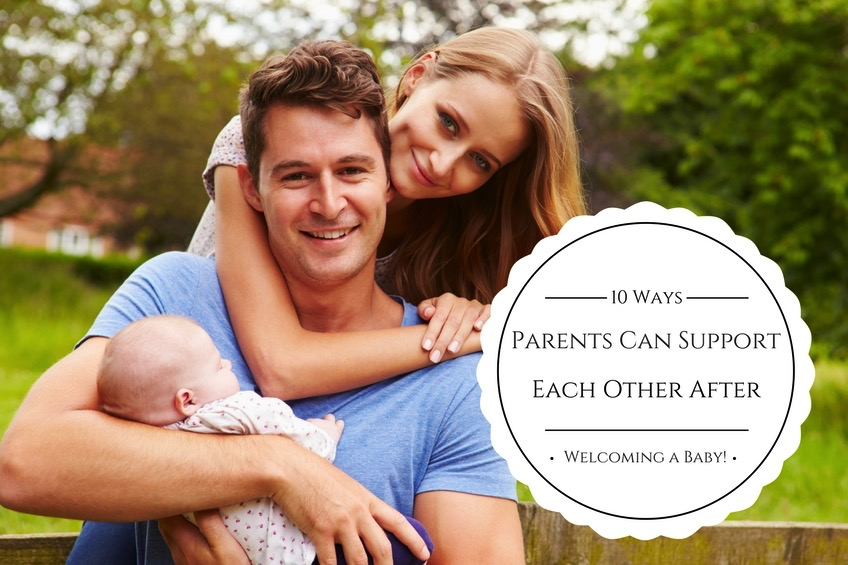 10 Ways Parents Can Support One Another After Welcoming a Baby