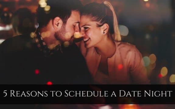5 Reasons to Schedule a Date Night