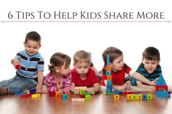 6 Tips To Help Kids Share More