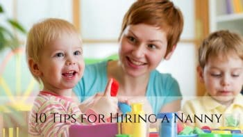 10 Tips for Hiring a Nanny