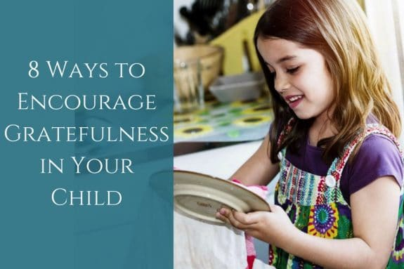 8 Ways to Encourage Gratefulness in Your Child