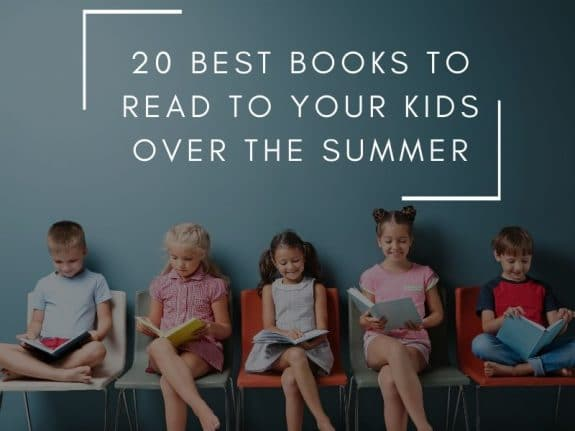 20 Best Books to Read to Your Kids Over the Summer