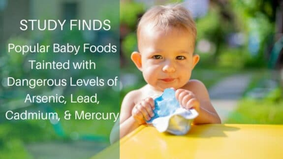Popular Baby Foods Tainted with Dangerous Levels of Arsenic, Lead, Cadmium, & Mercury